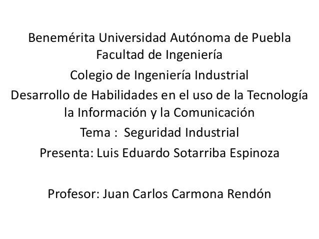 Benemérita Universidad Autónoma de Puebla               Facultad de Ingeniería          Colegio de Ingeniería IndustrialDe...