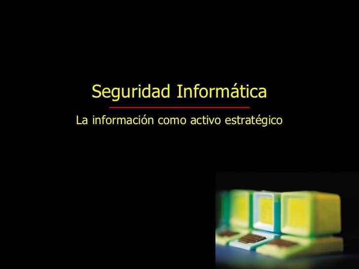 Portada Seguridad Informática La información como activo estratégico
