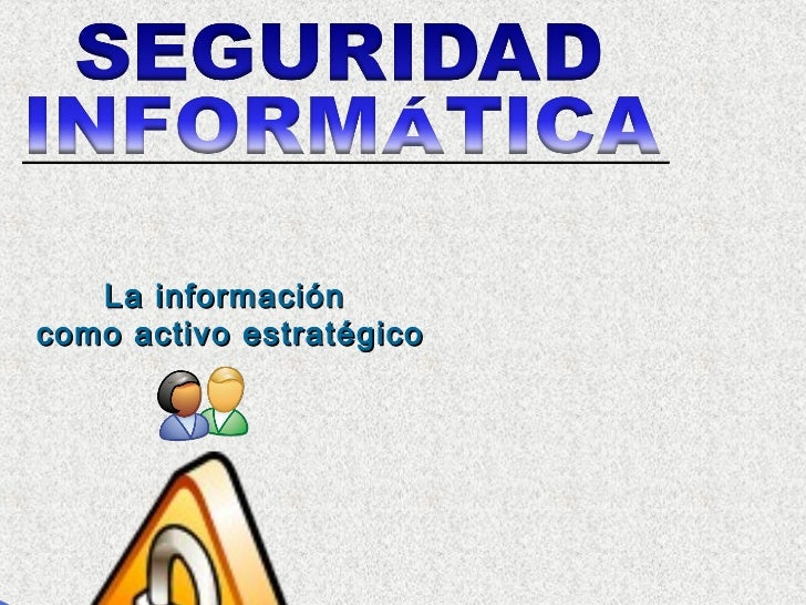 La informacióncomo activo estratégico