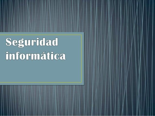 • La Información es un activo que como cualquier otro activo importante del negocio, tiene valor para la organización, con...
