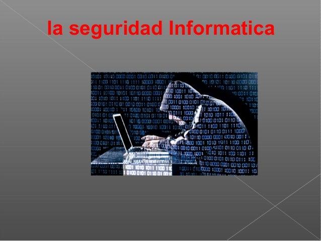 la seguridad Informatica