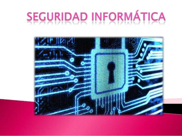  La seguridadinformática o Seguridad enTecnologías deInformación, es el área dela informática que se enfocaen la protecci...