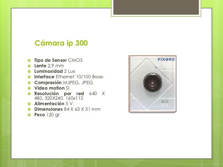 Cámara ip 207   Tipo de Sensor CMOS   Lente 6 mm   Luminosidad 2,5 Lux   Interface Ethernet 10/100 Base   Conexiones ...