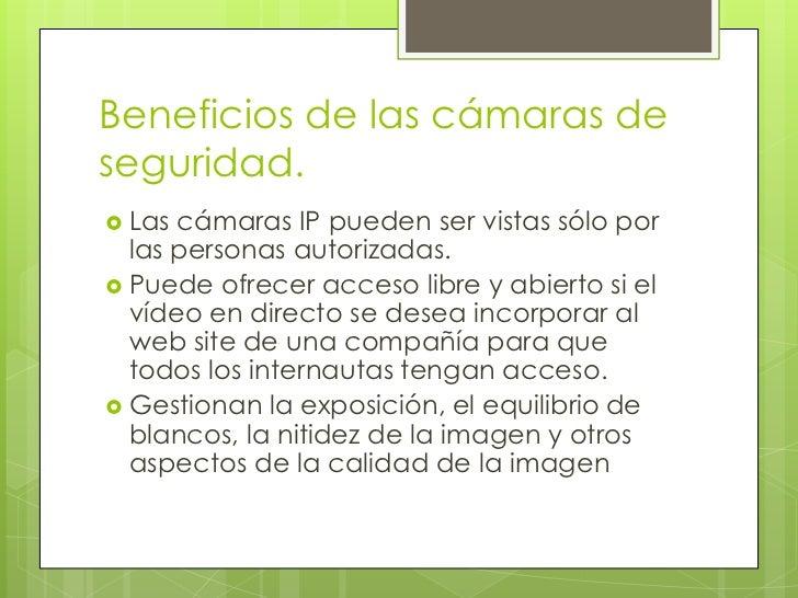 La importancia de lascámaras de seguridad   Obtienen una mejor supervisión y    control, tanto de los clientes y los empl...