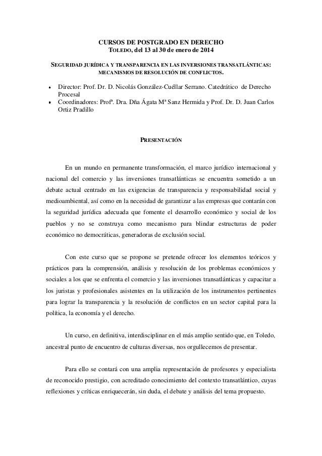 CURSOS DE POSTGRADO EN DERECHO TOLEDO, del 13 al 30 de enero de 2014 SEGURIDAD JURÍDICA Y TRANSPARENCIA EN LAS INVERSIONES...