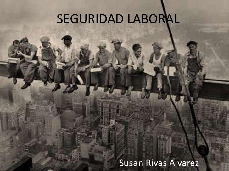 SEGURIDAD LABORAL        Susan Rivas Alvarez