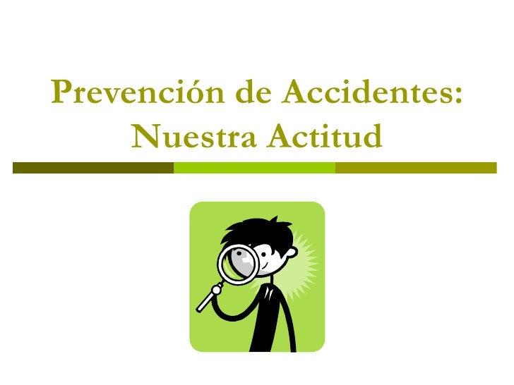 Prevención de Accidentes: Nuestra Actitud