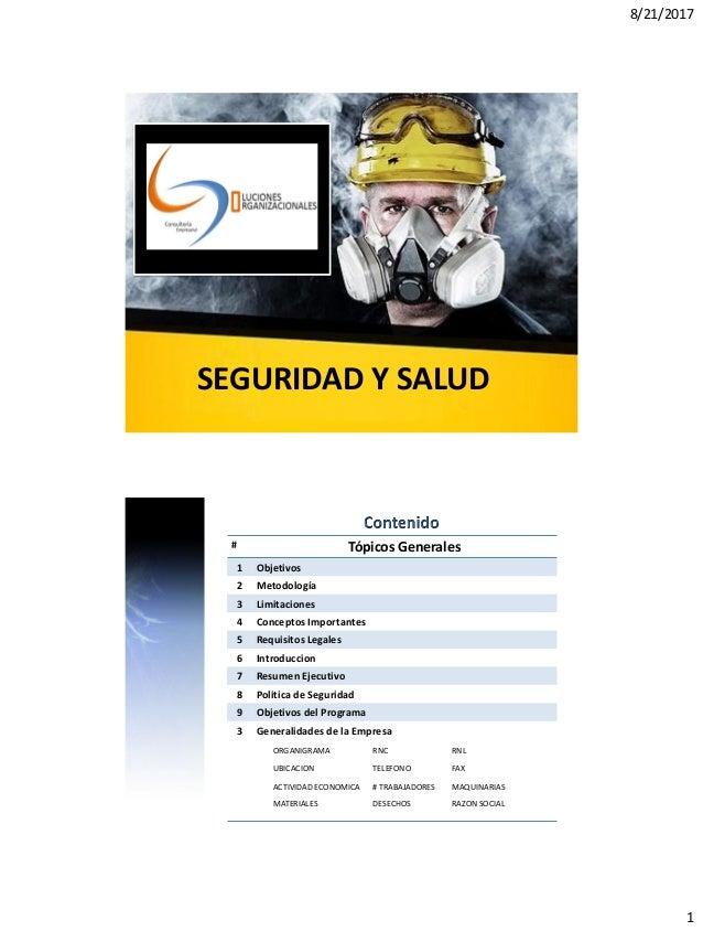 8/21/2017 1 SEGURIDAD Y SALUD # Tópicos Generales 1 Objetivos 2 Metodología 3 Limitaciones 4 Conceptos Importantes 5 Requi...
