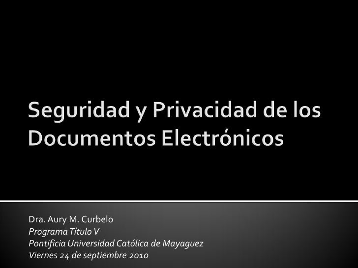 Dra. Aury M. Curbelo Programa Título V Pontificia Universidad Católica de Mayaguez Viernes 24 de septiembre 2010