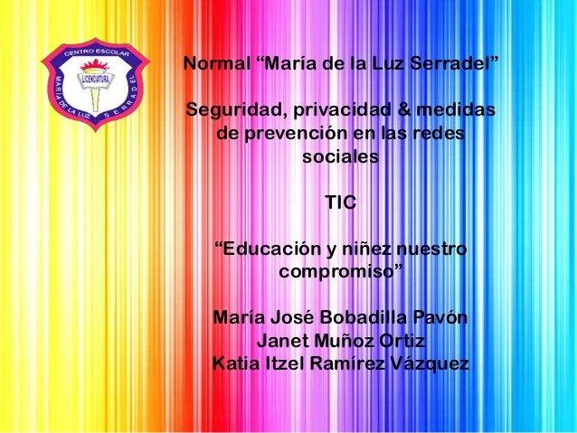 """Normal """"María de la Luz Serradel"""" Seguridad, privacidad & medidas de prevención en las redes sociales TIC """"Educación y niñ..."""
