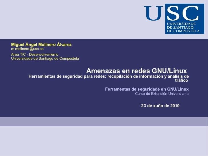 Miguel Ángel Molinero Álvarezm.molinero@usc.esArea TIC - DesenvolvementoUniversidade de Santiago de Compostela            ...