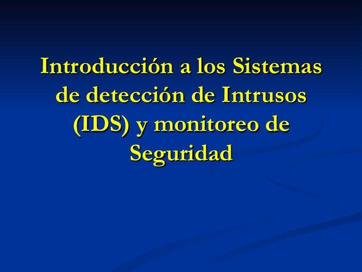 Introducción a los Sistemas de detección de Intrusos (IDS) y monitoreo de Seguridad