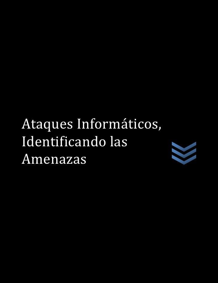 Ataques Informáticos, Identificando las Amenazas