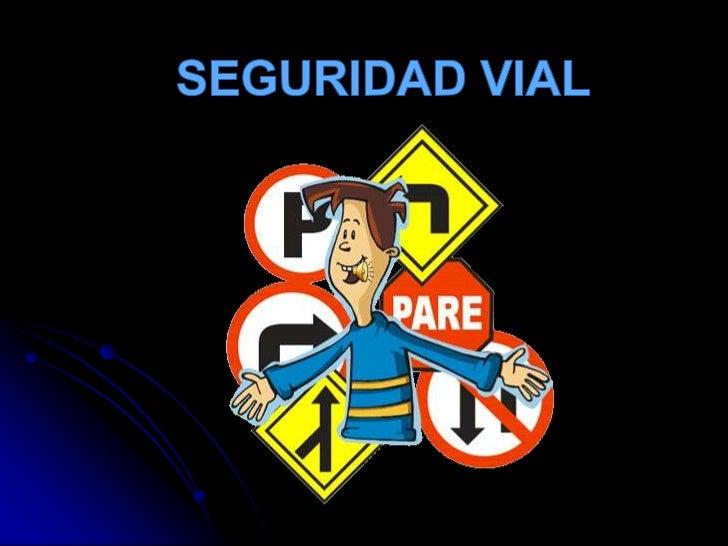 SEGURIDAD VIAL<br />