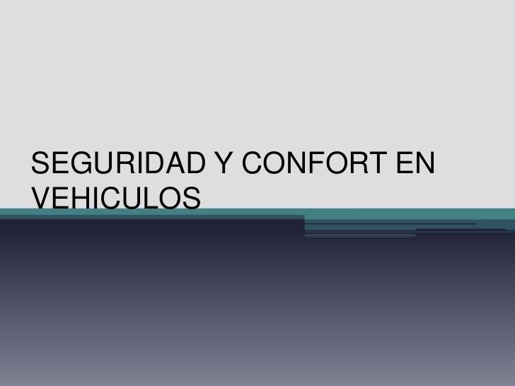 SEGURIDAD Y CONFORT ENVEHICULOS