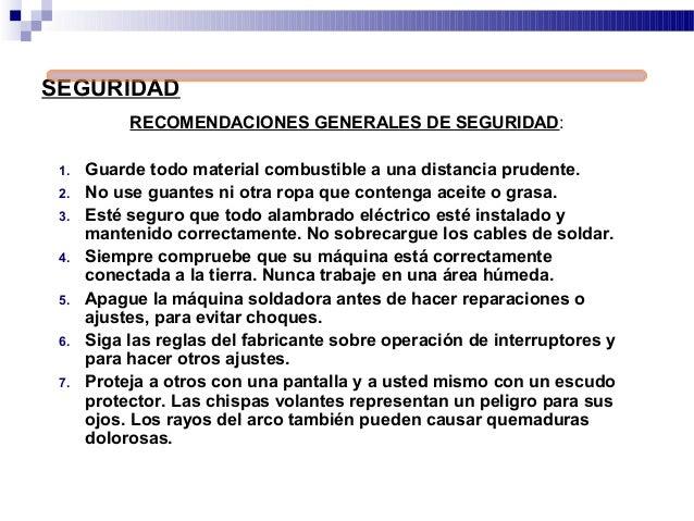 SEGURIDAD RECOMENDACIONES GENERALES DE SEGURIDAD: 1. Guarde todo material combustible a una distancia prudente. 2. No use ...