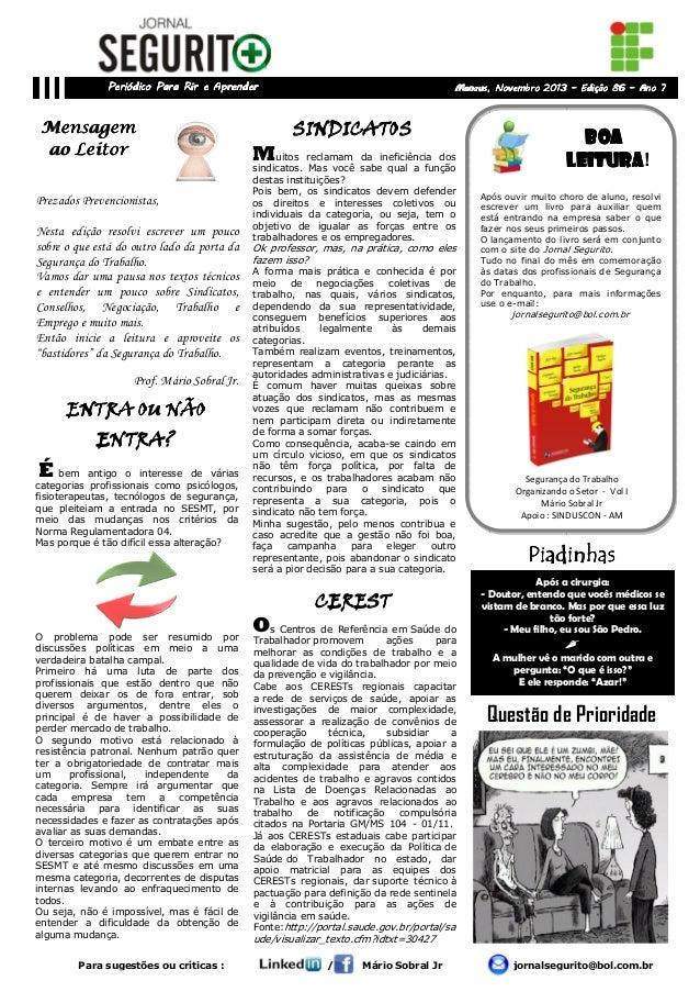 Periódico Para Rir e Aprender  Mensagem ao Leitor Prezados Prevencionistas, Nesta edição resolvi escrever um pouco sobre o...