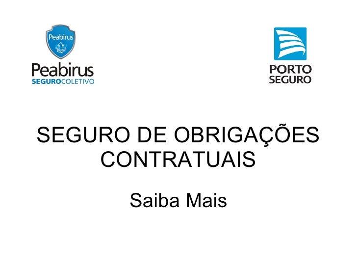 SEGURO DE OBRIGAÇÕES CONTRATUAIS Saiba Mais