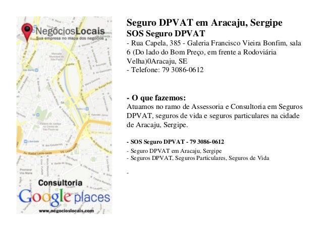 Seguro DPVAT em Aracaju, SergipeSOS Seguro DPVAT- Rua Capela, 385 - Galeria Francisco Vieira Bonfim, sala6 (Do lado do Bom...