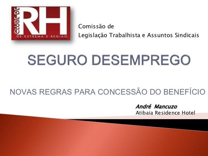 Comissão de              Legislação Trabalhista e Assuntos SindicaisNOVAS REGRAS PARA CONCESSÃO DO BENEFÍCIO              ...