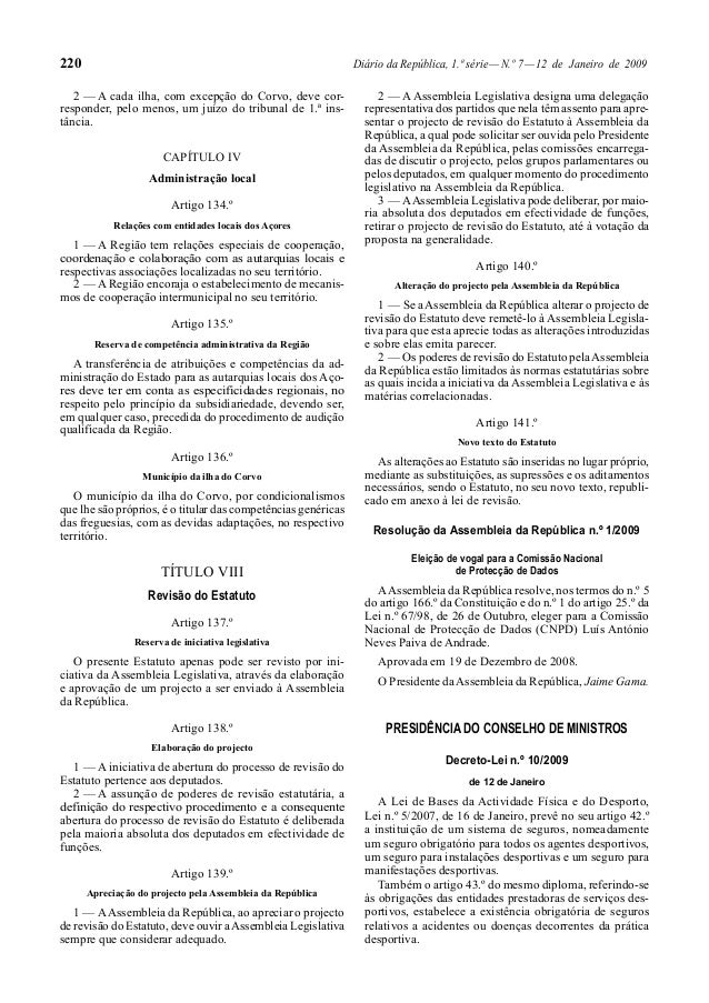 220 Diário da República, 1.ª série—N.º 7—12 de Janeiro de 2009 2 — A cada ilha, com excepção do Corvo, deve cor- responder...