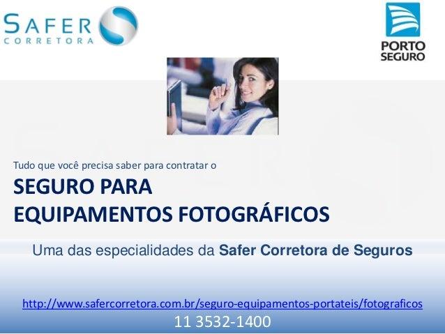Tudo que você precisa saber para contratar oSEGURO PARAEQUIPAMENTOS FOTOGRÁFICOS    Uma das especialidades da Safer Corret...