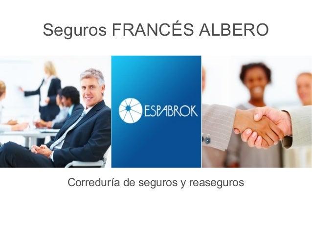 Seguros FRANCÉS ALBERO  Correduría de seguros y reaseguros