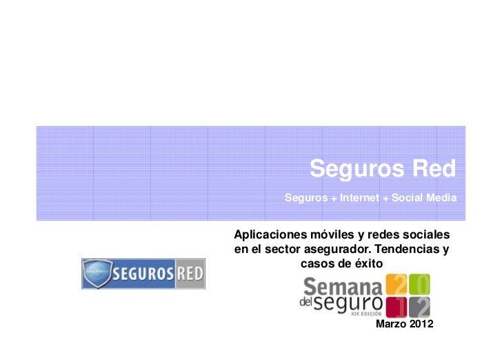 Seguros Red        Seguros + Internet + Social MediaAplicaciones móviles y redes socialesen el sector asegurador. Tendenci...