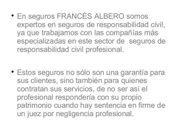 Seguros responsabilidad civil profesionales frances albero for Seguro responsabilidad civil autonomos obligatorio
