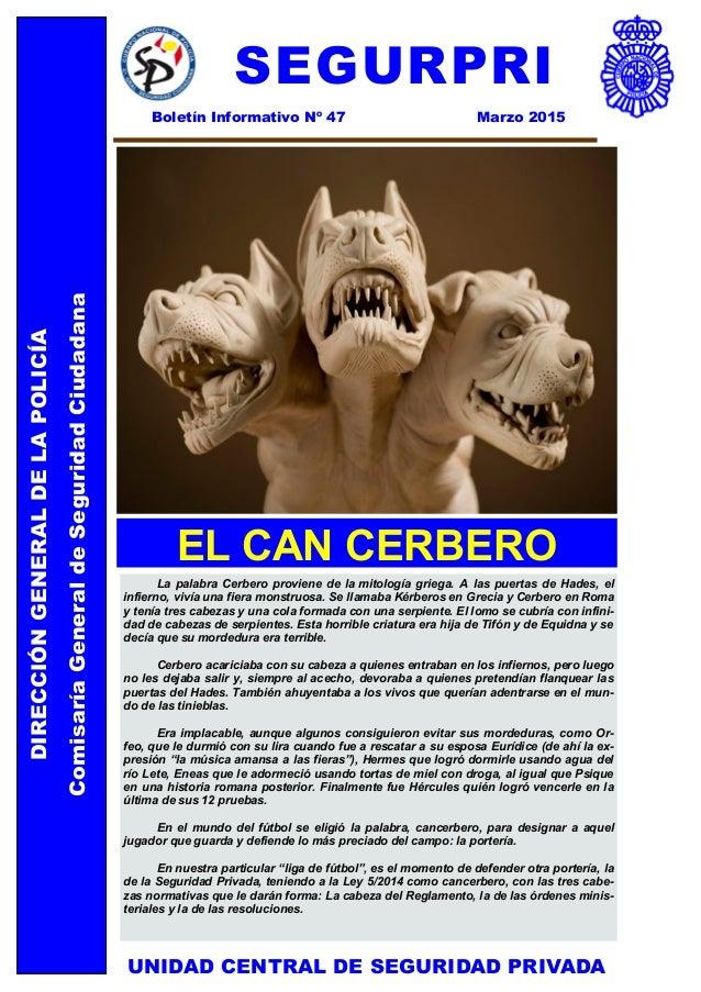 1 DIRECCIÓNGENERALDELAPOLICÍA ComisaríaGeneraldeSeguridadCiudadana UNIDAD CENTRAL DE SEGURIDAD PRIVADA La palabra Cerbero ...