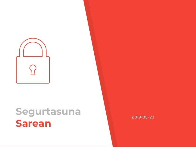 Segurtasuna Sarean 2019-03-23