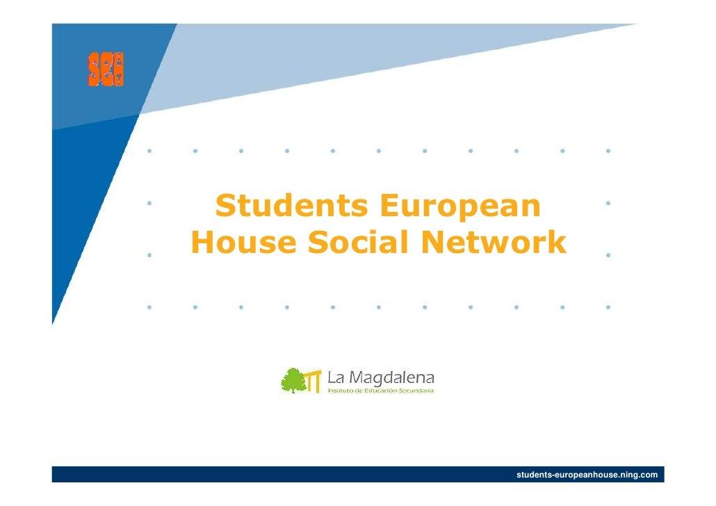 Students European House Social Network                      students-europeanhouse.ning.com