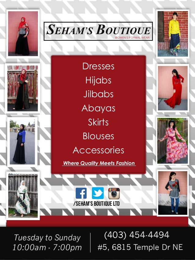 Tuesday to Sunday 10:00am - 7:00pm (403) 454-4494 #5, 6815 Temple Dr NE Tf/SEHAM'S BOUTIQUE LTD Where Quality Meets Fashio...