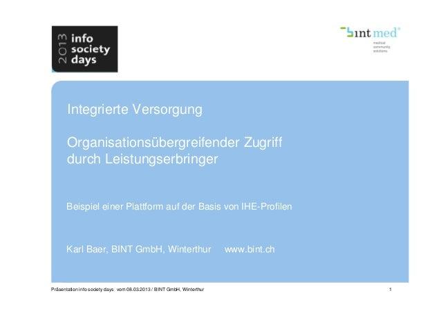 Integrierte Versorgung       Organisationsübergreifender Zugriff       durch Leistungserbringer      Beispiel einer Plattf...