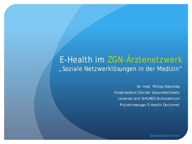 """E-Health im ZGN-Ärztenetzwerk               """"Soziale Netzwerklösungen in der Medizin""""                                     ..."""