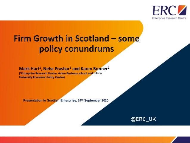 Mark Hart1, Neha Prashar1 and Karen Bonner2 (1Enterprise Research Centre, Aston Business school and 2Ulster University Eco...