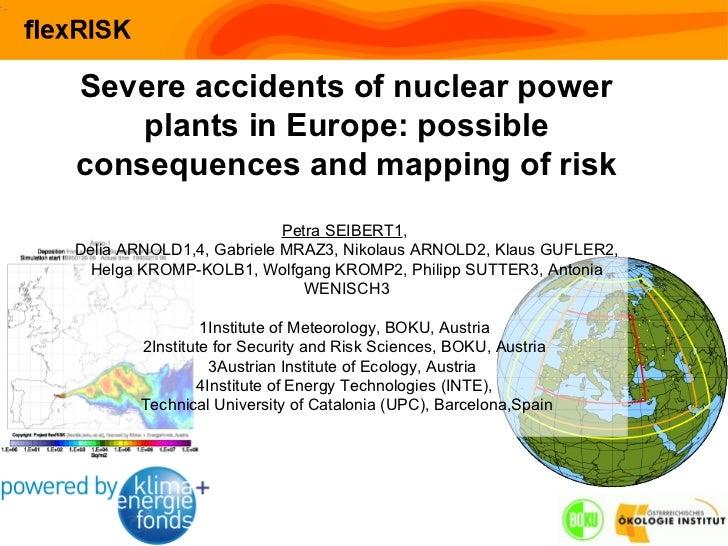 Severe accidents of nuclear power               Flexible Werkzeuge zur Abschätzung des nuklearen Risikos in Europa        ...