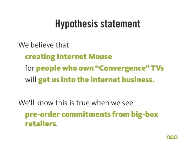 """Hypothesis statement We believe that creating Internet Mouse   for people who own """"Convergence"""" TVs will get us into the i..."""