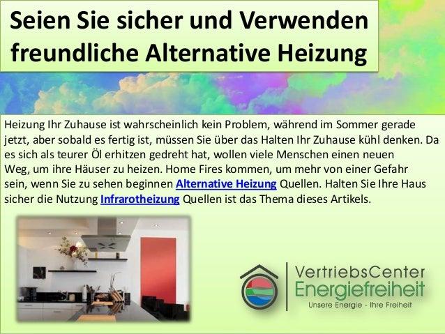 Seien Sie sicher und Verwenden freundliche Alternative Heizung Heizung Ihr Zuhause ist wahrscheinlich kein Problem, währen...