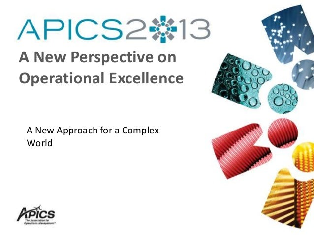 A New Approach for a Complex World A New Perspective on Operational Excellence