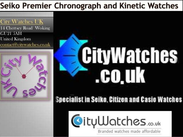 City Watches UK 14 Chertsey Road Woking GU21 5AH United Kingdom contact@citywatches.co.uk
