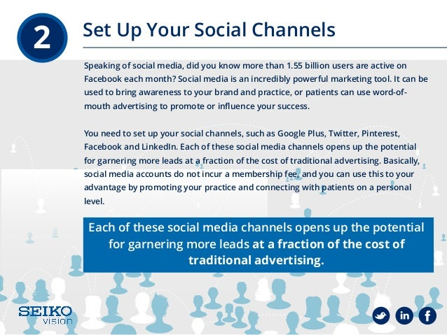 2 Set Up Your Social Channels Speaking of social media, did you know more than 1.55 billion users are active on Facebook e...