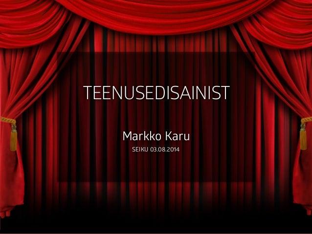TEENUSEDISAINIST ! Markko Karu SEIKU 03.08.2014
