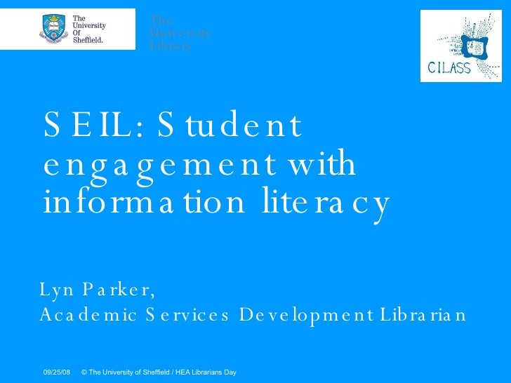 SEIL: Student engagement with information literacy Lyn Parker,  Academic Services Development Librarian