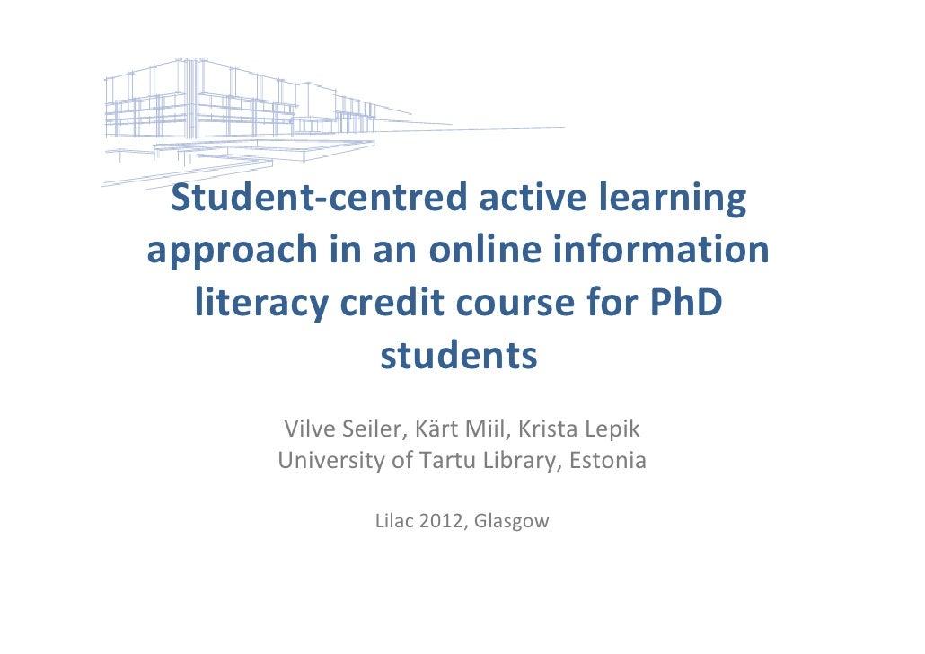 Student‐centredactivelearningapproachinanonlineinformation  literacycreditcourseforPhD             students ...