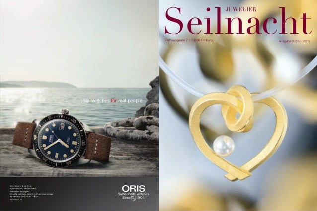 SeilnachtAusgabe 2016 | 2017Rathausgasse 7 | 79098 Freiburg JUWELIER real watches for real people Oris Divers Sixty-Five A...
