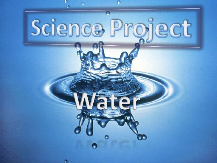 Science Project<br />Water<br />