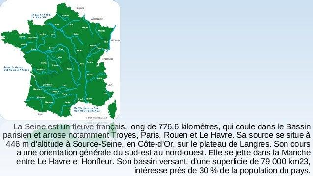 La Seine est un fleuve français, long de 776,6 kilomètres, qui coule dans le Bassin parisien et arrose notamment Troyes, P...