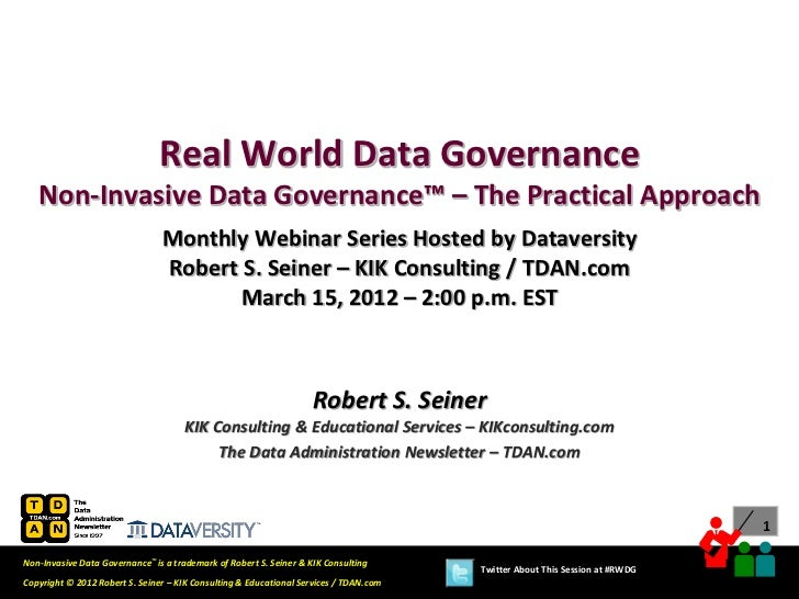Real World Data Governance   Non-Invasive Data Governance™ – The Practical Approach                                Monthly...
