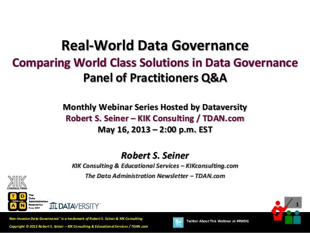 1Copyright © 2013 Robert S. Seiner – KIK Consulting & Educational Services / TDAN.comNon-Invasive Data Governance™ is a tr...